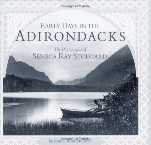 early-days-in-the-adirondacks-the-photographs-of-seneca-ray-stoddard