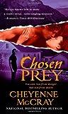Chosen Prey, Cheyenne McCray, 0312937628