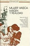 img - for Mujer vasca : imagen y realidad (Autores, textos y temas de antropologia) (Spanish Edition) book / textbook / text book