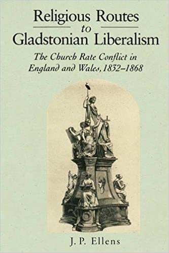 Book Religious Routes to Gladstonian Liberalism: The Church Rate Conflict in England and Wales, 1832-1868