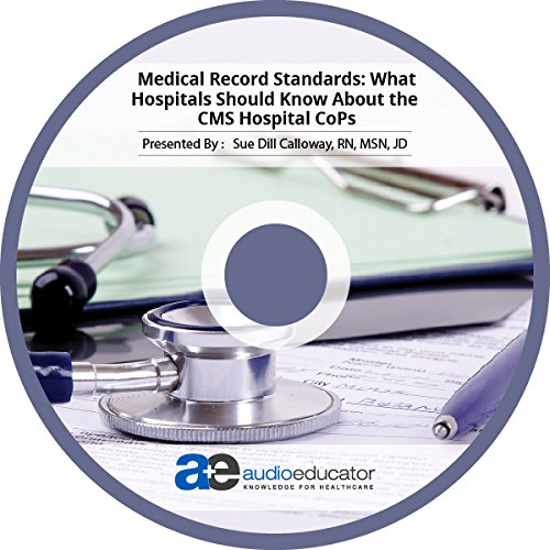 Medical Record Standards: What Hospitals Should Know About the CMS Hospital CoPs pdf epub