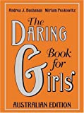 The Daring Book for Girls, Andrea J. Buchanan and Miriam Peskowitz, 0732287936