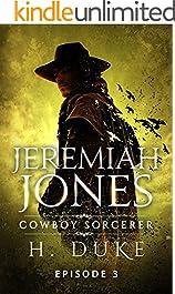 Jeremiah Jones Cowboy Sorcerer: Episode 3 (Cowboy Sorcerer serial)