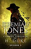 Jeremiah Jones Cowboy Sorcerer: Episode 3 (Cowboy Sorcerer serial)