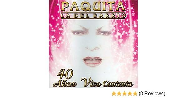 Paquita La Del barrio - Paquita La Del barrio (40 Anos Vivo Contenta CPW-4532) - Amazon.com Music