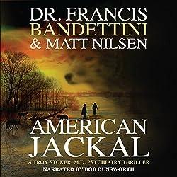 American Jackal: A Troy Stoker, M.D. Psychiatry Thriller