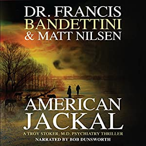 American Jackal: A Troy Stoker, M.D. Psychiatry Thriller Hörbuch