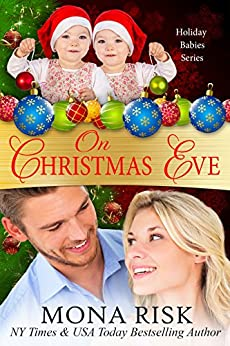 On Christmas Eve (Holiday Babies Series Book 6) by [Risk, Mona]