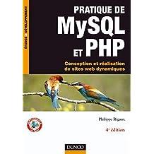 Pratique de MySQL et PHP : Conception et réalisation de sites web dynamiques (Etudes, développement, intégration) (French Edition)