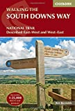 The South Downs Way: Winchester to Eastbourne, Described in Both Directions (British Long Distance)
