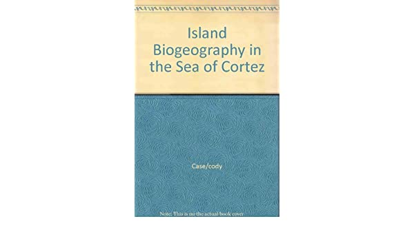 A new island biogeography of the sea of Cortés