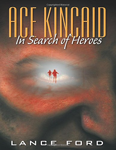 Download Ace Kincaid: In Search of Heroes PDF