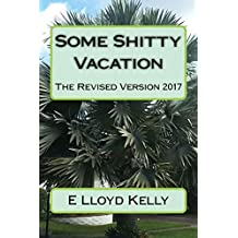 Some Shitty Vacation: Revised Version