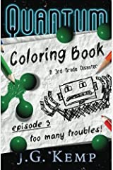 Too Many Troubles! - A 3rd Grade Disaster (The Quantum Coloring Book) (Volume 3) Paperback