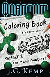 Too Many Troubles! - A 3rd Grade Disaster (The Quantum Coloring Book) (Volume 3)