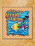 The Fish That Was Afraid to Swim, Anthony McBride, 146699388X