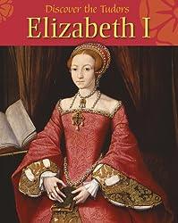 Discover the Tudors: Elizabeth I