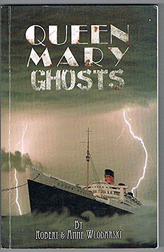 Queen Mary Ghosts: History and Hauntings Aboard the Most Haunted Ship in the World