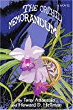 The Orchid Memorandum, Howard Hellman and Tony Attanasio, 0595314694