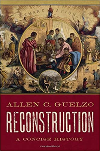Guelzo – Reconstruction: A Concise History
