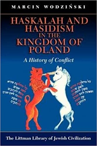 Haskalah and Hasidism in the Kingdom of Poland: A History of ...