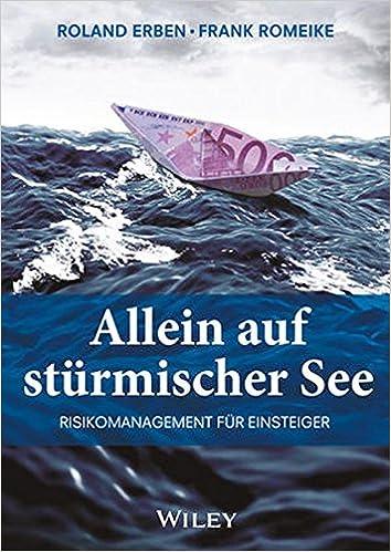 Allein Auf Sturmischer See Risikomanagement Fur Einsteiger Erben Roland Romeike Frank Amazon De Bucher