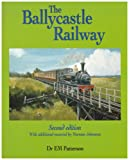 The Ballycastle Railway, Edward Mervyn Patterson and Norman Johnston, 1904242499