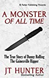 A Monster Of All Time: The True Story of Danny Rolling, The Gainesville Ripper