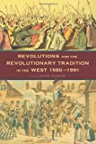 Revolutions : The Revolutionary Tradition in the West, 1560-1991, , 0415172950
