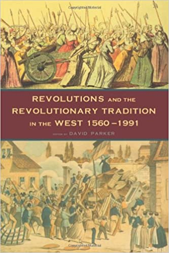 Revolutions and the Revolutionary Tradition: In the West 1560-1991