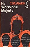 img - for His Worshipful Majesty AWS 130 (Heinemann African Writers Series) book / textbook / text book