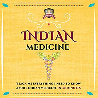 Amazon Com Indian Medicine Teach Me Everything I Need To Know