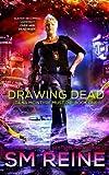 Drawing Dead: An Urban Fantasy Thriller (Dana McIntyre Must Die) (Volume 1)