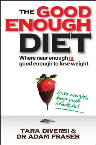 The Good Enough Diet: Where Near Enough is Good Enough to Lose Weight (Is Where The Near)