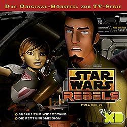 Aufruf zum Widerstand / Die Rettungsmission (Star Wars Rebels 6)