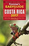 Frommer s EasyGuide to Costa Rica 2017 (Easy Guides)