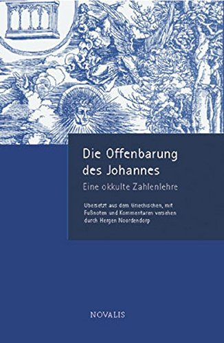 Die Offenbarung des Johannes - eine okkulte Zahlenlehre (Edition Sophien-Akademie)