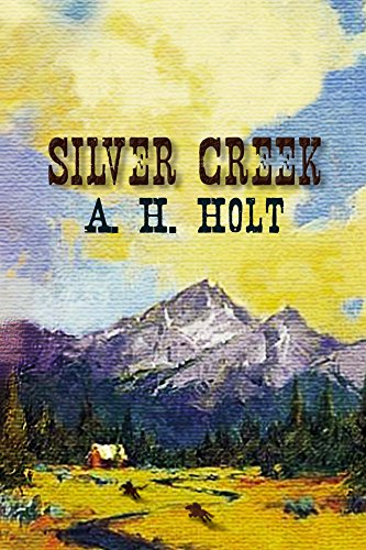 Book: Silver Creek by A.H. Holt