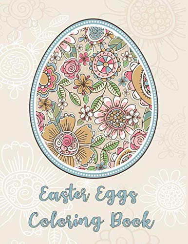 Easter Eggs Coloring Book: Detailed Rabbit Easter Eggs Coloring Pages for Teenagers, Tweens, Older Kids, Boys, & Girls, Zendoodle]()