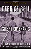 Silent Covenants, Derrick Bell, 0195182472