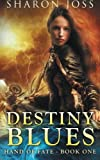 Destiny Blues (Hand of Fate) (Volume 1) by  Sharon Joss in stock, buy online here