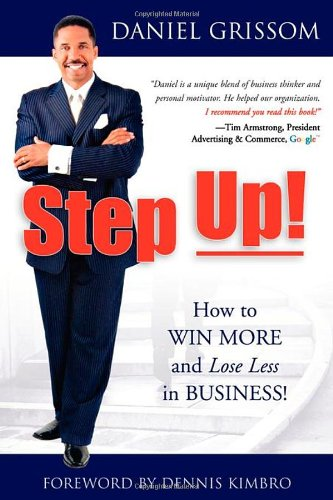 Books : Step Up!: How to Win More and Lose Less in Business!