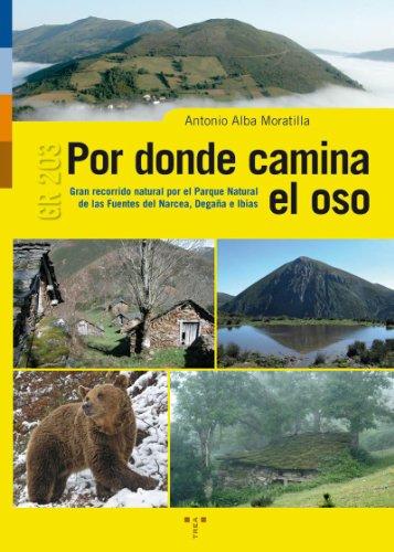 Por donde camina el oso: Gran recorrido por el Parque Natural de las Fuentes del Narcea, Degaña e Ibias