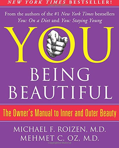 Read Online YOU: Being Beautiful: The Owner's Manual to Inner and Outer Beauty pdf epub