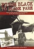 Pitch Black to Plane Fare (Aviation Histories) by Wing Commander Oliver Wells (2010-10-05)