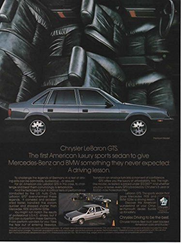 - Magazine Print Ad: Black 1987 Chrysler LeBaron GTS, First American luxury sports sedan to give Mercedes Benz and BMW.A driving lesson'