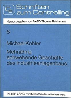 Book Mehrjaehrig Schwebende Geschaefte Des Industrieanlagenbaus: Bilanzielle Behandlung in Deutschland, Frankreich, Grossbritannien, Japan Und Den USA ... Und Management / Controlling and Management)