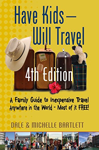 Have Kids - Will Travel 4th Edition