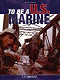 img - for To Be a U.S. Marine by S.F. (Steve) Tomajczyk (2004-11-20) book / textbook / text book