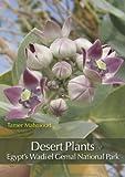 Desert Plants of Egypt's Wadi el Gemal National Park, Tamer Mahmoud, 9774163508
